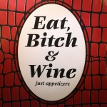 Eat, Bitch, and Wine - Appetizer Cookbook